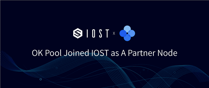 OKEx Group Services OK Pool Joins IOST as Partner Node
